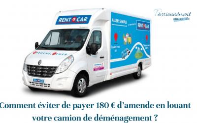 Comment éviter de payer 180 € d'amende en louant votre camion de déménagement ?