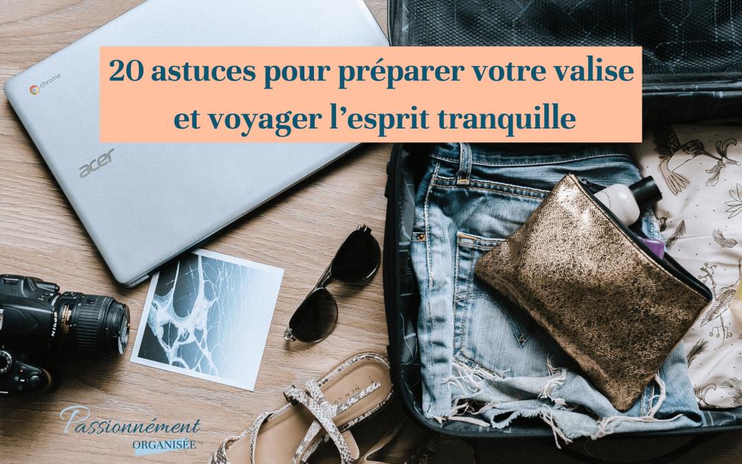 20 astuces pour préparer votre valise et voyager l'esprit tranquille
