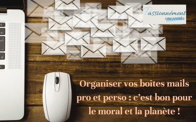 Organiser vos boîtes mails pro et perso : c'est bon pour le moral et la planète
