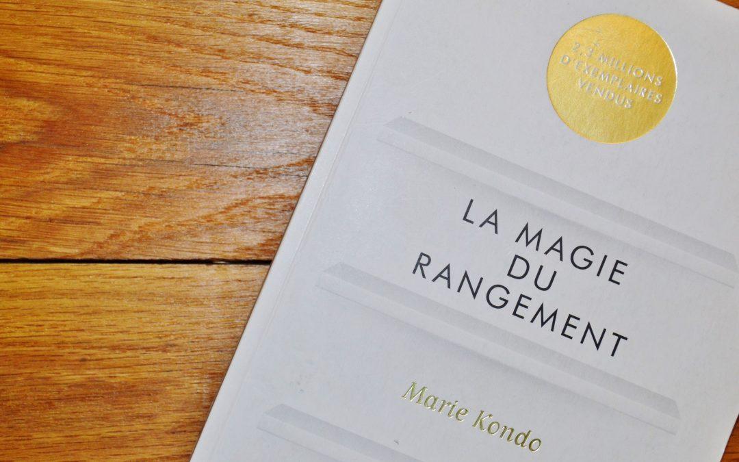 La Magie du rangement de Marie Kondo : un véritable déclic dans la vie !