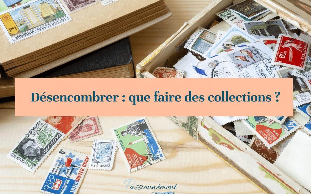 Désencombrer : que faire des collections ?