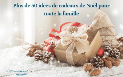 Plus de 50 idées de cadeaux de Noël pour toute la famille
