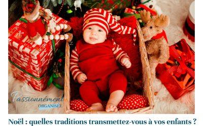 Noël : quels souvenirs et traditions transmettez-vous à vos enfants ?