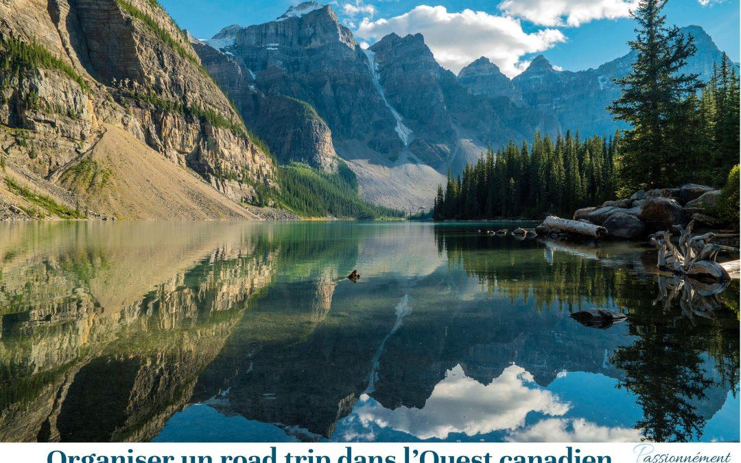 Organiser un road trip dans l'ouest canadien