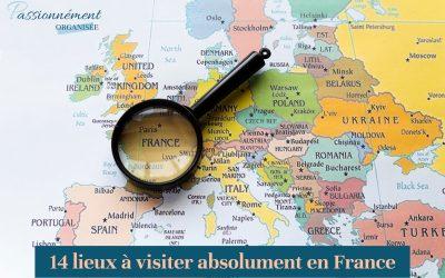 14 lieux à visiter absolument en France