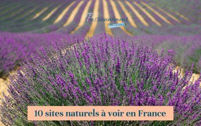 10 sites naturels à voir en France
