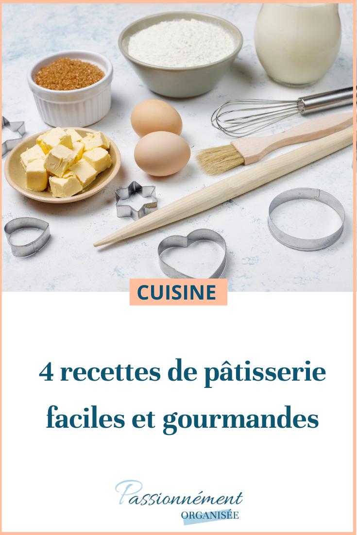 recettes de pâtisserie gourmandes et faciles