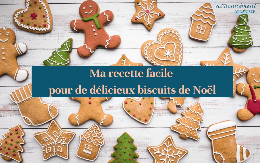 Ma recette facile pour de délicieux biscuits de Noël